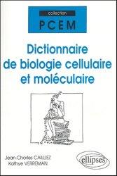 Dictionnaire de biologie cellulaire et moléculaire