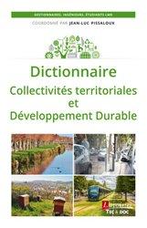 Dictionnaire collectivites territoriales et developpement durable (collection environnement)