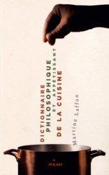 Dictionnaire philosophique et appétissant de la cuisine