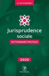 Dictionnaire jurisprudence sociale. Edition 2020