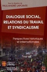 Dialogue social, relations du travail et syndicalisme