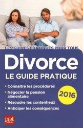Divorce 2016. Le guide pratique, 16e édition