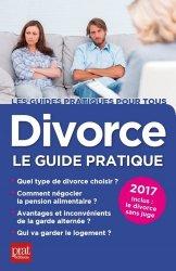 Divorce. Le guide pratique, Edition 2017