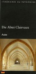 Die Abtei Clairvaux. Aube