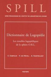 Dictionnaire de logopédie. Tome 2, Les troubles logopédiques de la sphère ORL