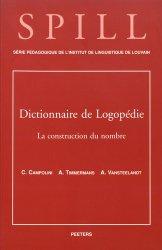 Dictionnaire de logopédie. Tome 4, La construction du nombre