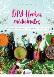 DIY Herbes médicinales. 200 remèdes naturels pour le bien-être et la beauté