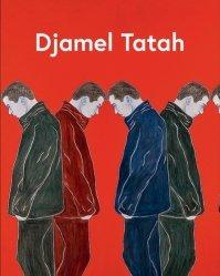 Djamel Tatah. Collection Lambert, Avignon, Edition bilingue français-anglais