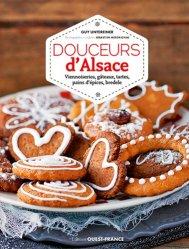 Douceurs d'Alsace. Viennoiseries, gâteaux, tartes, pains d'épices, bredele