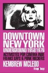Downtown New York Underground 1958/1976