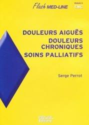 Douleurs aiguës - Douleurs chroniques - Soins palliatifs