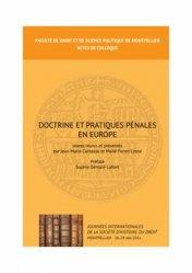 Doctrine et pratique pénales en Europe. Journées internationales de la société d'histoire du droit, Montpellier 26-29 mai 2011