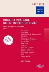 Droit et pratique de la procédure civile. Droit interne et européen, Edition 2017-2018