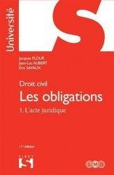 Droit civil : Les obligations. Tome 1, L'acte juridique, Edition 2017