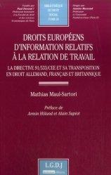 Droits européens d'information relatifs à la relation de travail. La directive 91/533/CEE et sa transposition en droit allemand, français et britannique
