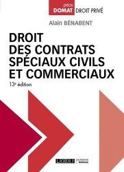 Droit des contrats spéciaux civils et commerciaux. 13e édition
