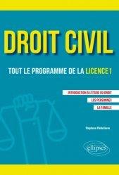 Droit civil, tout le programme de la licence 1. Introduction à l'étude du droit, les personnes, la famille