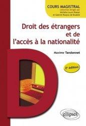 Droit des étrangers et de l'accès à la nationalité. 2e édition