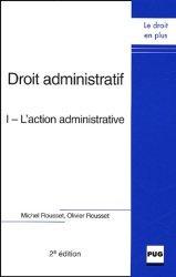 Droit administratif. Tome 1, L'action administrative, 2e édition