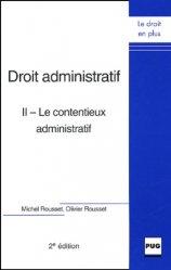 Droit administratif. Tome 2, Le contentieux administratif, 2e édition