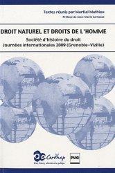 Droit naturel et droits de l'homme. Actes des Journées internationales de la Société d'histoire du droit Grenoble-Vizille, 27-30 mai 2009