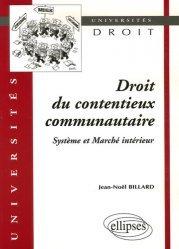 Droit du contentieux communautaire . Système et Marché intérieur