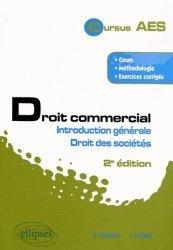 Droit commercial. Introduction générale & droit des sociétés, 2e édition revue et augmentée