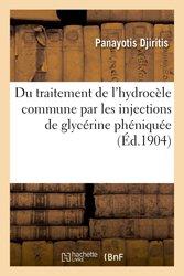 Du traitement de l'hydrocèle commune par les injections de glycérine phéniquée