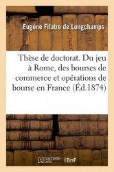 Du jeu à Rome, des bourses de commerce et opérations de bourse en France