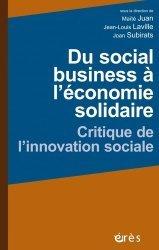 Du social business à l'économie solidaire. Critique de l'innovation sociale