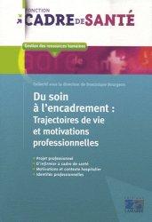 Du soin à l'encadrement: Trajectoires de vie et motivations professionnelles