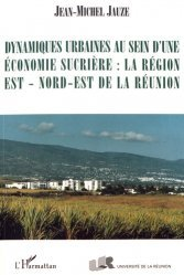 Dynamiques urbaines au sein d'une économie sucrière : la région Est - Nord-Est de La Réunion