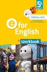 E for English 5e (éd. 2017) : Workbook Spécial DYS - Version Papier