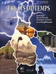 Eclats de temps. Anthologie des événements climatiques extrêmes de la Guadeloupe