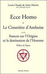 Ecce Homo ; Le Cimetière d'Amboise suivi de Stances sur l'Origine et la destination de l'Homme