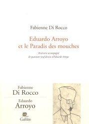 Eduardo Arroyo et le paradis des mouches