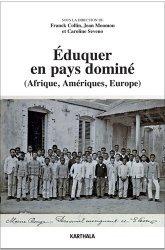 Eduquer en pays dominé (Afrique, Amériques, Europe)