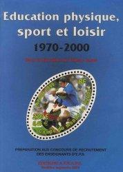 Education physique, sport et loisir 1970-2000. Edition revue et augmentée