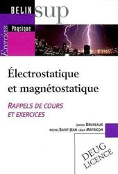 Électrostatique et magnétostatique Rappels de cours et exercices - Tome II