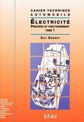 Électricité principes et fonctionnement - Tome 1