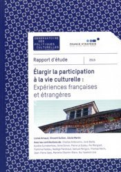 Elargir la participation à la vie culturelle : expériences françaises et étrangères