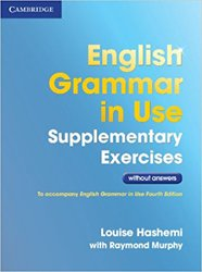 English Grammar in Use Supplementary Exercises - Book without Answers