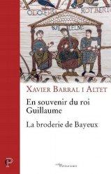 En souvenir du roi Guillaume. La broderie de Bayeux