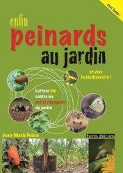 Enfin peinards au jardin - Luttons bio contre les petits ravageurs et vive la biodiversité !