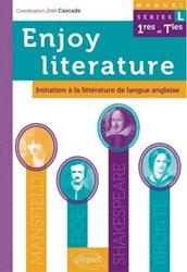 Enjoy Literature. Initiation à la littérature de langue anglaise 1e et Tle série L