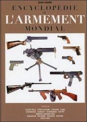 Encyclopédie de l'armement mondial. Armes à feu d'infanterie de petit calibre de 1870 à nos jours Tome 3