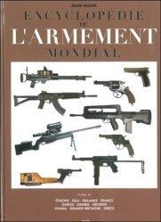 Encyclopédie de l'armement mondial. Armes à feu d'infanterie de petit calibre de 1870 à nos jours Tome 4