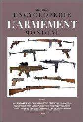 Encyclopédie de l'armement mondial. Armes à feu d'infanterie de petit calibre de 1870 à nos jours Tome 5