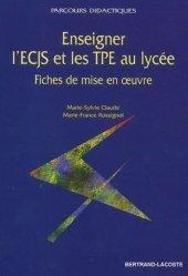 Enseigner l'ECJS et les TPE au lycée.