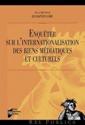 Enquêter sur l'internationalisation des biens médiatiques et culturels